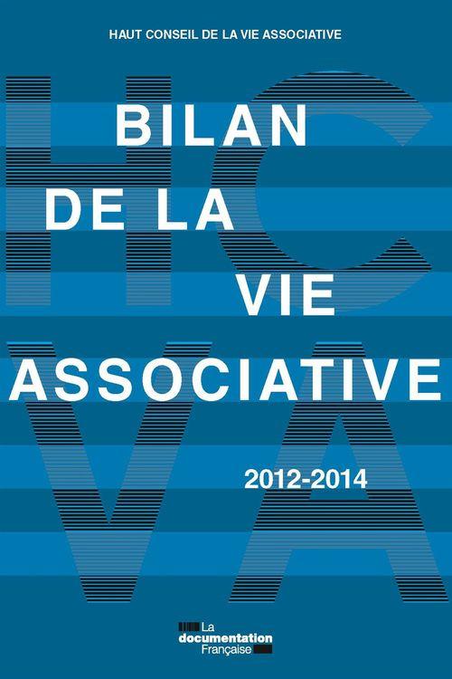 Haut Conseil à la vie associative Bilan de la vie associative 2012-2014