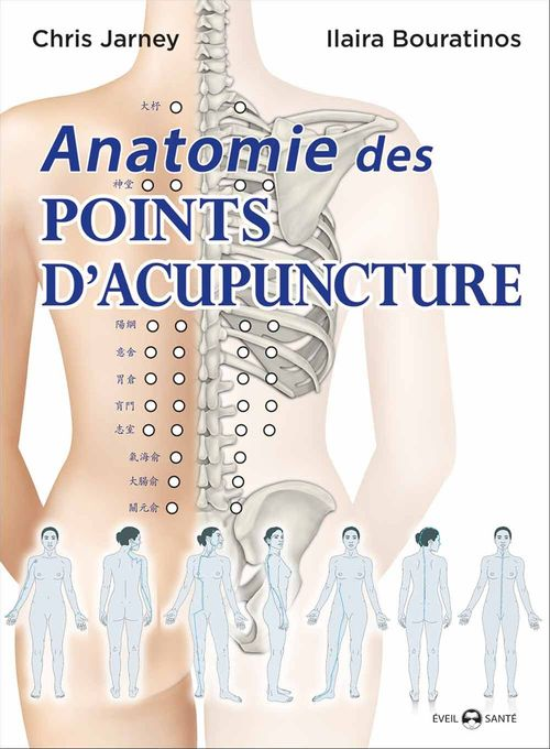 Chris Jarmey Anatomie des points d'acupuncture