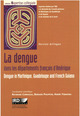 la dengue dans les departements francais d'Am�rique ; dengue in Martinique, guadeloupe and French Guiana