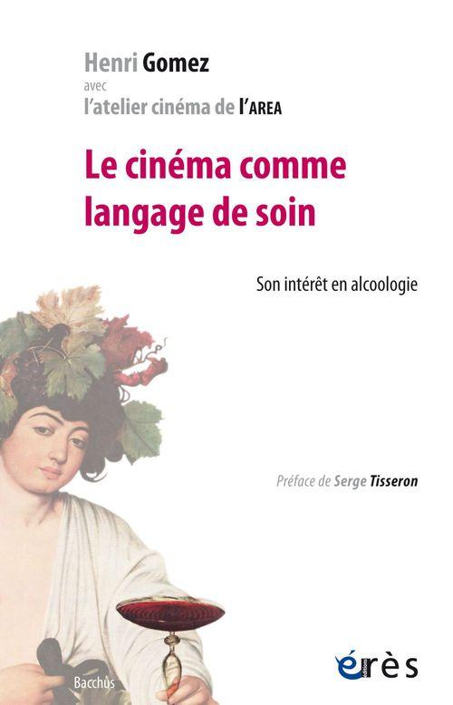 Henri GOMEZ Le cinéma comme langage de soin