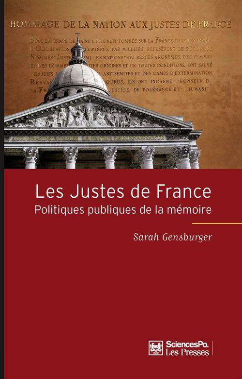 Les justes de France ; politiques publiques de la mémoire