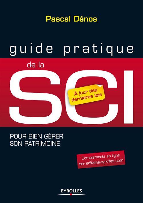 Pascal Dénos Guide pratique de la SCI