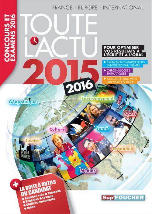 Collectif Toute l 'actu 2015 Sujets et chiffres de l 'actualité 2015 - Concours & examens 2016