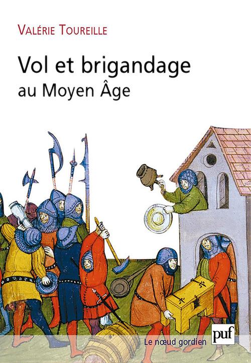 Valérie Toureille Vol et brigandage au Moyen Âge