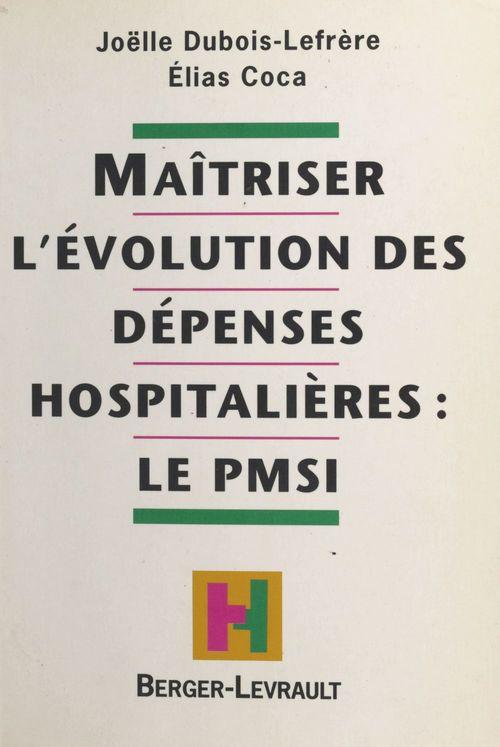 Maîtriser l'évolution des dépenses hospitalières : le PMSI