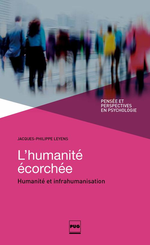 Jacques-Philippe Leyens L'humanité écorchée