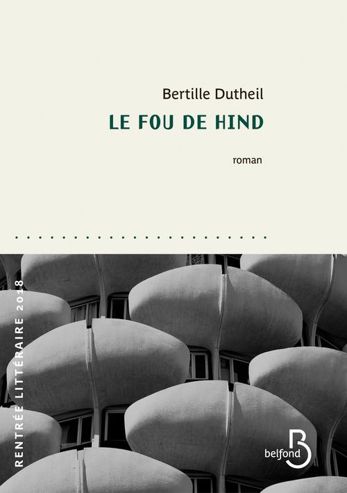 Bertille DUTHEIL Le Fou de Hind