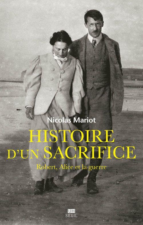 Histoire d'un sacrifice. Robert, Alice et la guerre