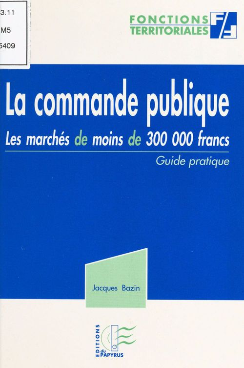 La commande publique : les marchés de moins de 300 000 francs