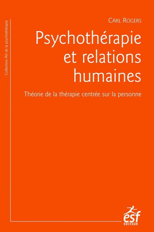 Carl ROGERS Psychothérapie et relations humaines