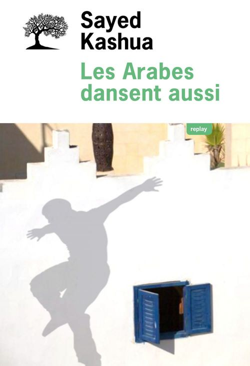 Sayed Kashua Les Arabes dansent aussi