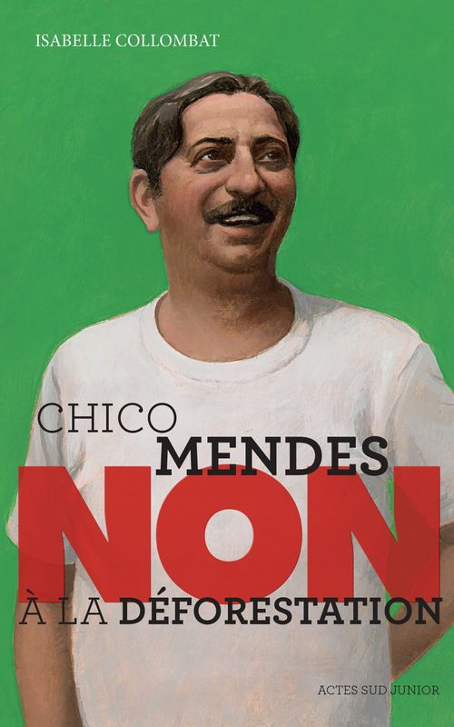 "Chico Mendes : ""Non à la déforestation"""