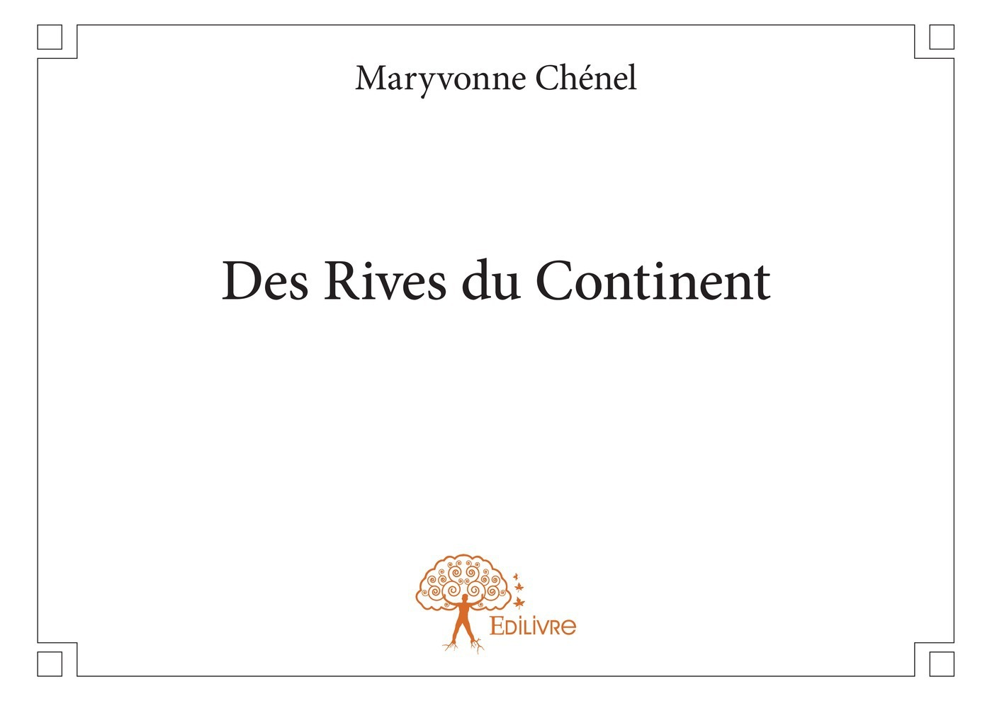 Maryvonne Chénel Des Rives du Continent