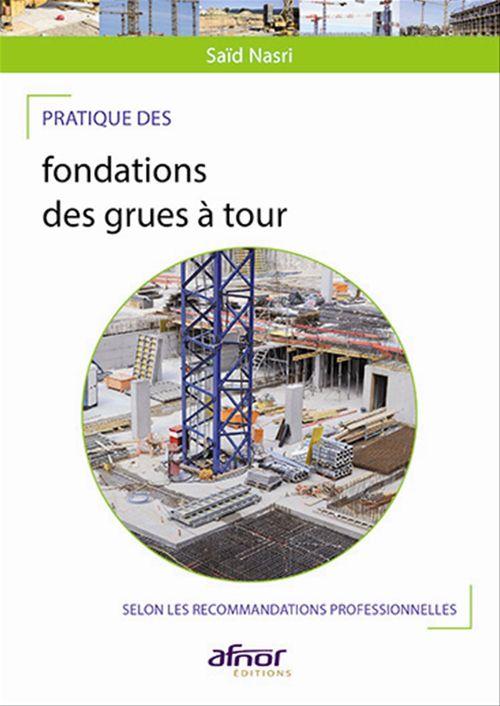 Saïd Nasri Pratique des fondations des grues à tour