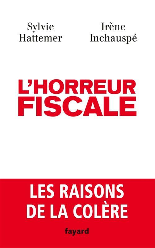 Irène Inchauspé L'horreur fiscale