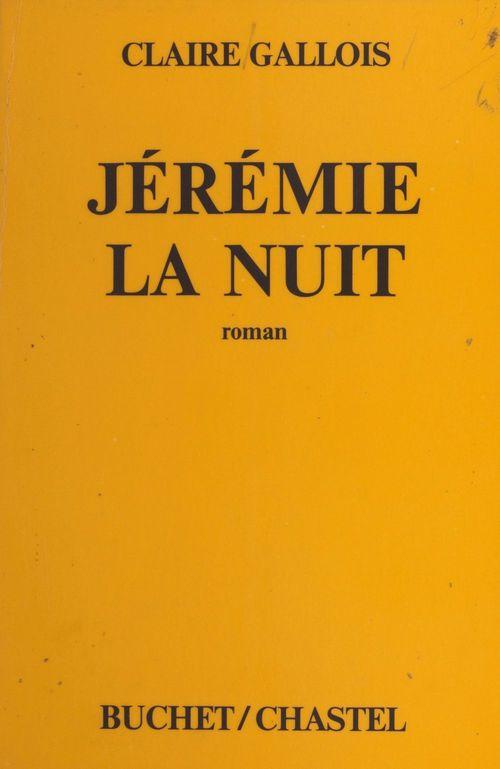 Claire Gallois Jérémie la nuit