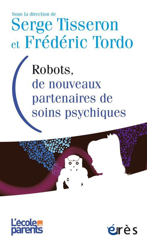 L'école des parents ; robots, de nouveaux partenaires de soins psychiques