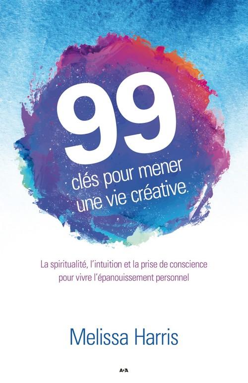 Melissa Harris 99 clés pour mener une vie créative