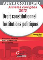 Droit constitutionnel et institutions politiques ; annales corriges (14e dition)