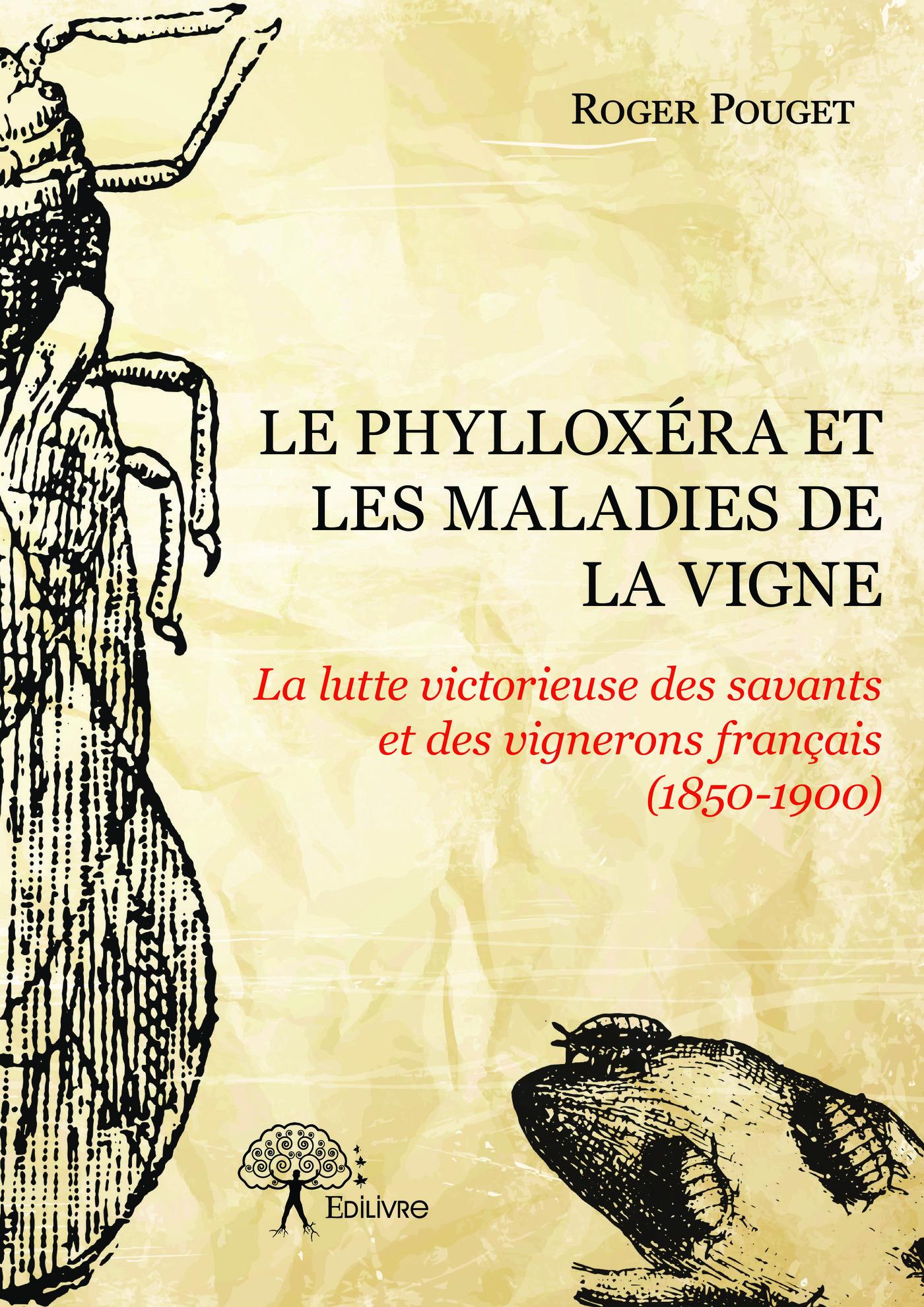 Le Phylloxéra et les maladies de la vigne
