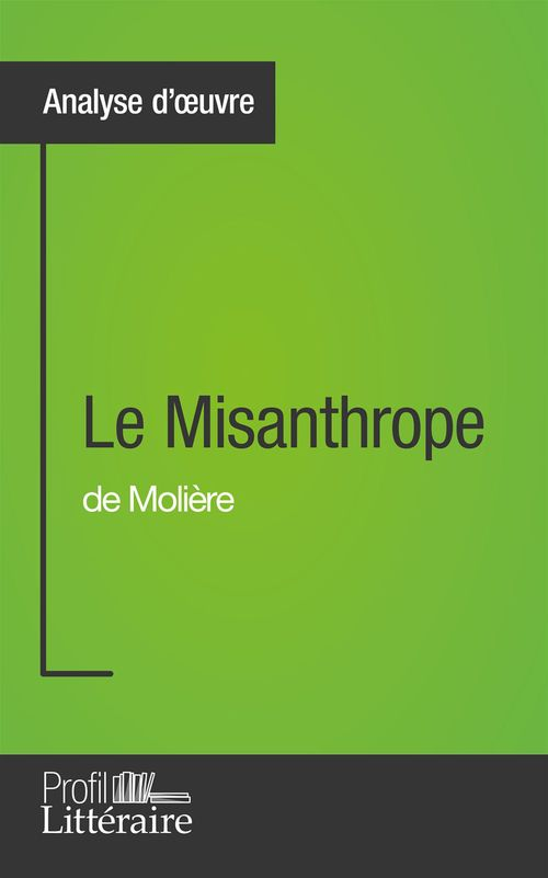 Julia Prevosto Le Misanthrope de Molière (Analyse approfondie)