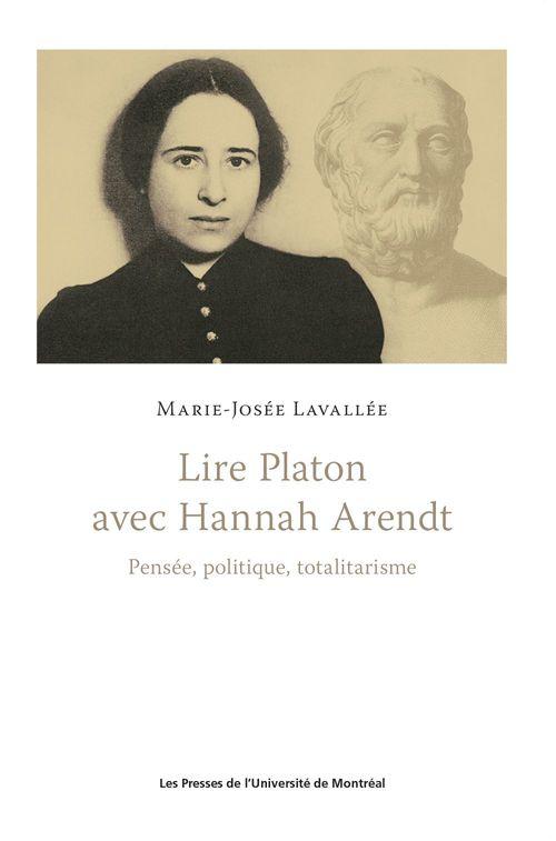 Marie-Josée Lavallée Lire Platon avec Hannah Arendt
