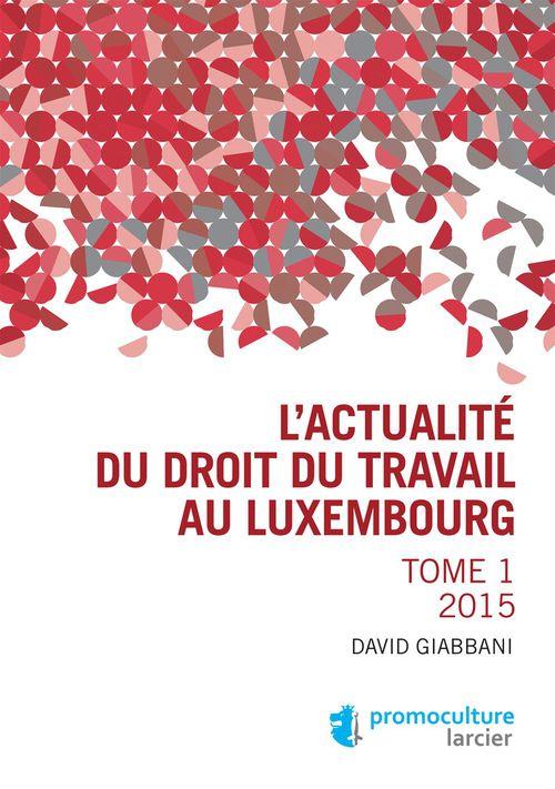 David Giabbani L'actualité du droit du travail au Luxembourg