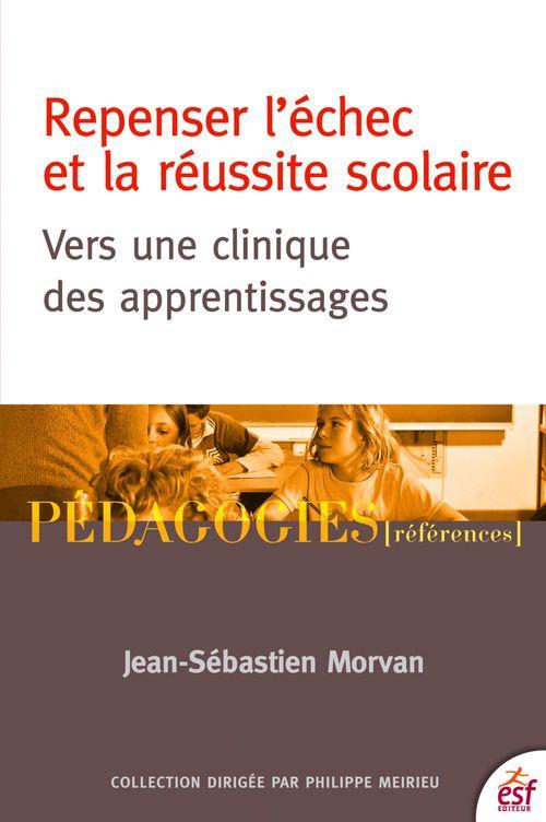 Jean-Sebastien MORVAN Repenser l´échec et la réussite scolaire
