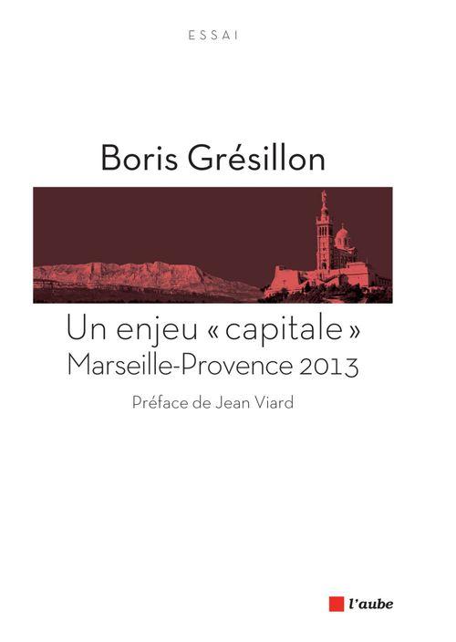 Un enjeu « capitale » : Marseille-Provence 2013
