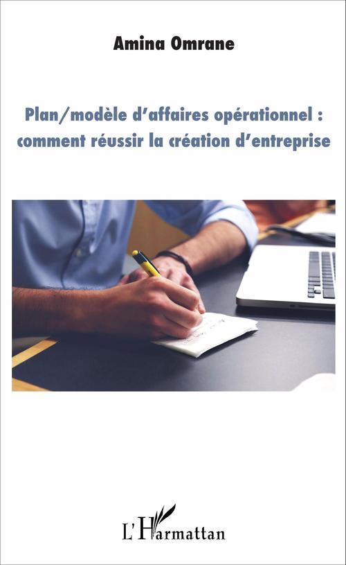 Plan/modèle d'affaires opérationnel : comment réussir la création d'entreprise
