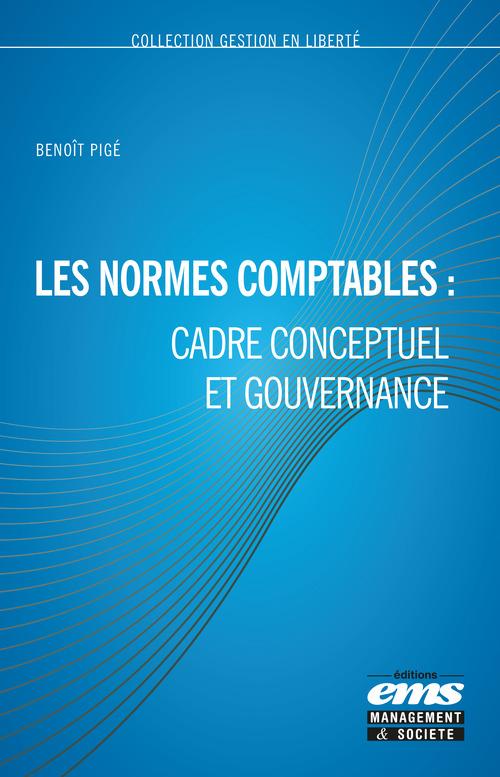 Benoît Pigé Les normes comptables : cadre conceptuel et gouvernance