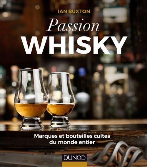 Ian Buxton Passion Whisky - Marques et bouteilles cultes du monde entier