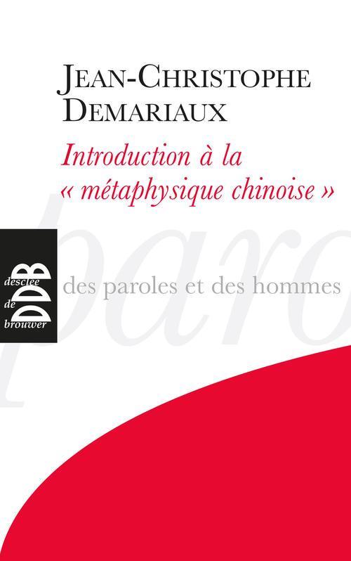 Jean-Christophe DEMARIAUX Introduction à la métaphysique chinoise