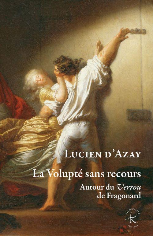 Lucien d'Azay La Volupté sans recours