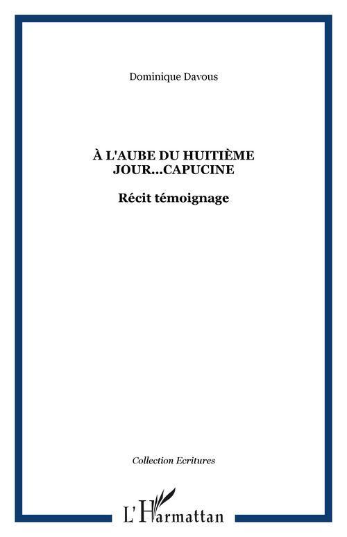 Dominique Davous A L'Aube Du Huitieme Jour.... Capucine