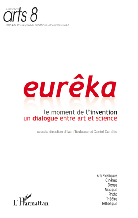 Collectif Eurêka ; le moment de l'invention un dialogue entre art et science