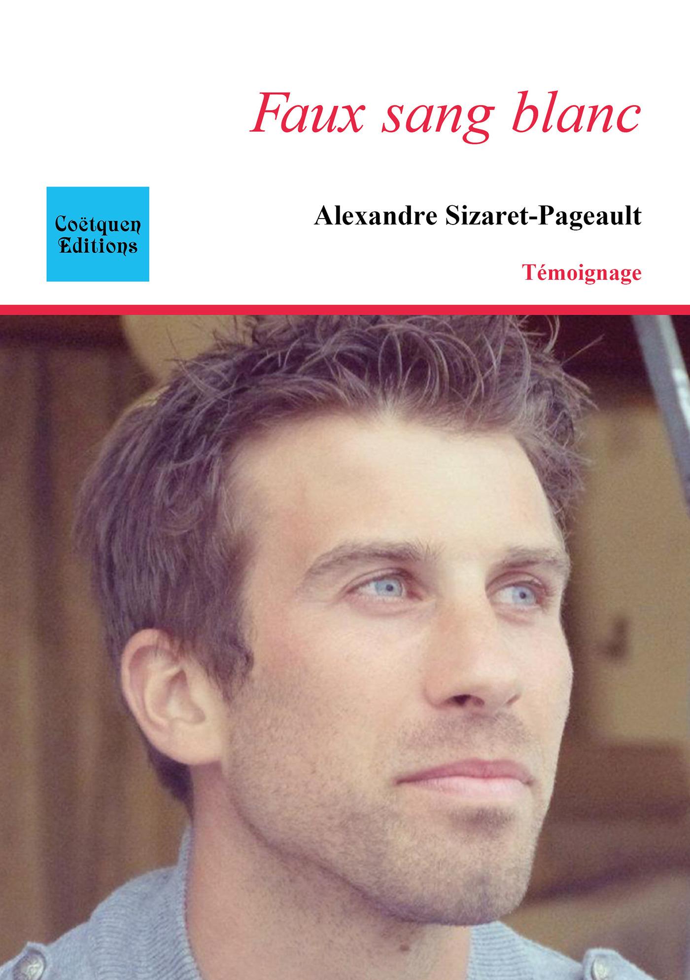 Alexandre Sizaret-Pageault Faux sang blanc