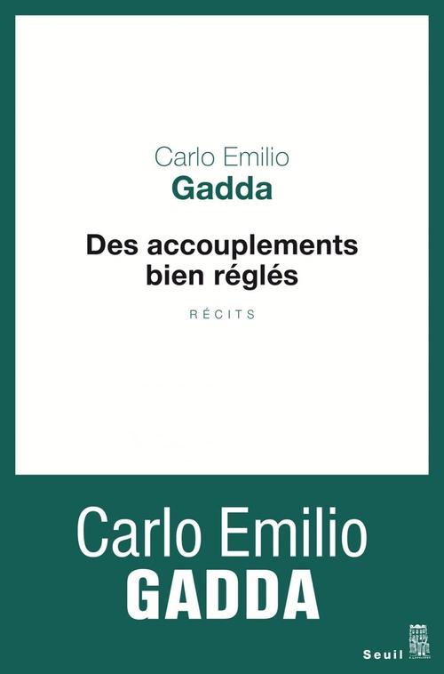 Carlo Emilio Gadda Des accouplements bien réglés