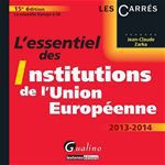 L'essentiel des institutions de l'Union Europ�enne (�dition 2013-2014)