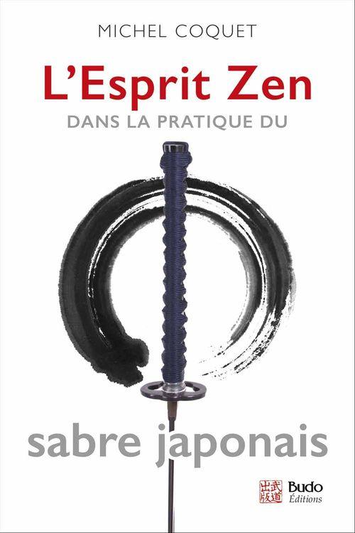 Michel Coquet L'Esprit Zen dans la pratique du sabre japonais