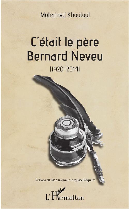 Mohamed Khoutoul C'était le père Bernard Neveu