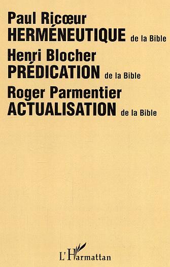 Henri Blocher Roger Parmentier Hermeneutique, Predication, Actualisation De La Bible