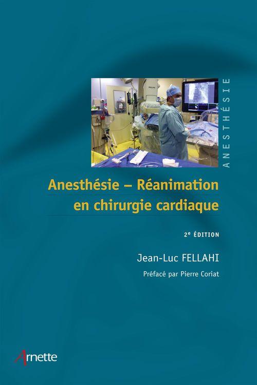 Jean-Luc Fellahi Anesthésie réanimation en chirurgie cardiaque (2e édition)
