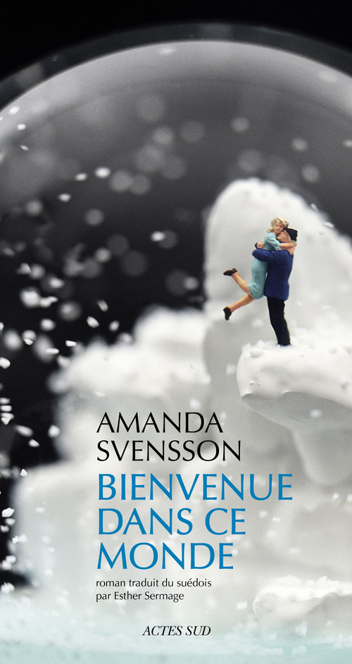 Amanda Svensson Bienvenue dans ce monde