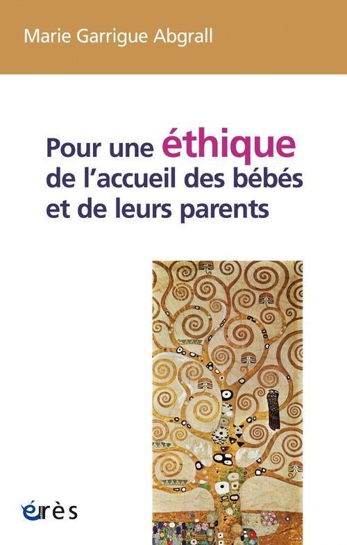 Marie Garrigue Abgrall Pour une éthique de l´accueil des bébés et de leurs parents