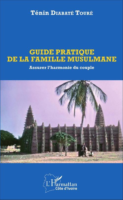 Ténin Diabaté Touré Guide pratique de la famille musulmane