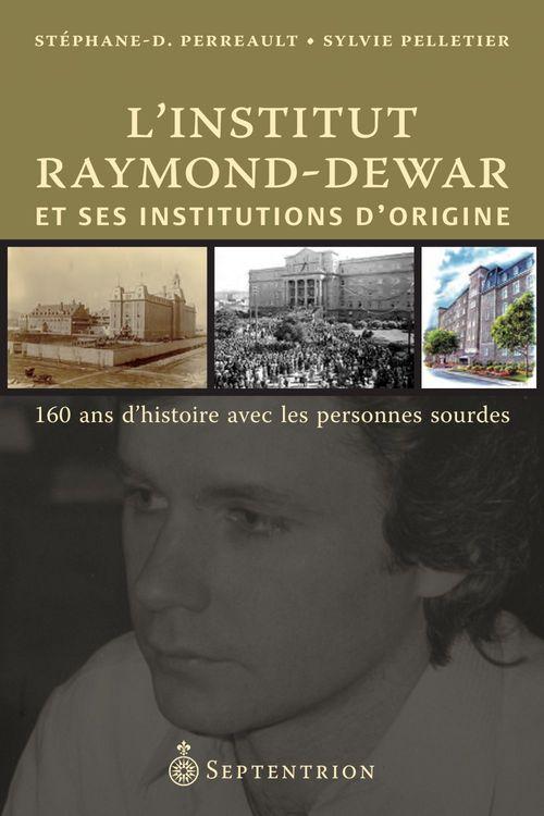 Stéphane Perreault L'Institut Raymond-Dewar et ses institutions d'origine