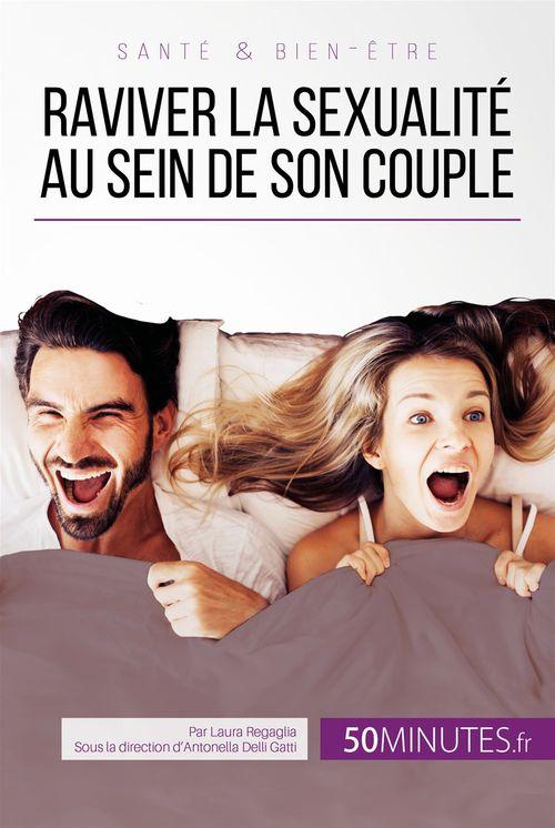 50Minutes.fr Raviver la sexualité au sein de son couple