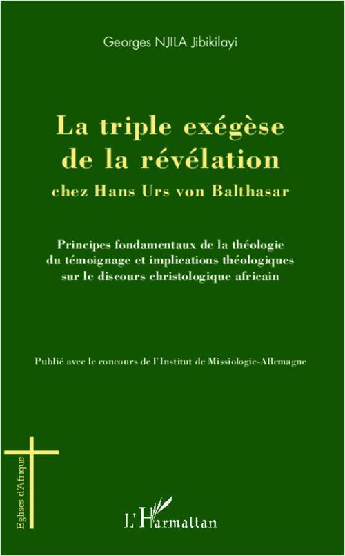 Georges Njila Jibikilayi Triple exégèse de la révélation chez Hans Urs von Balthasar