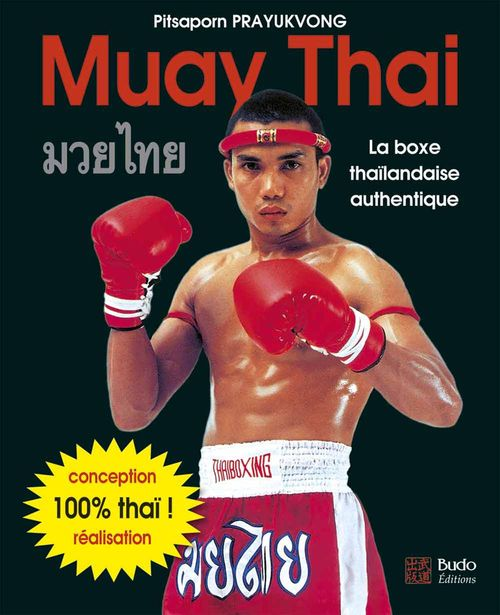 Pitsaporn Prayukvong Muay Thai - La boxe thaïlandaise authentique